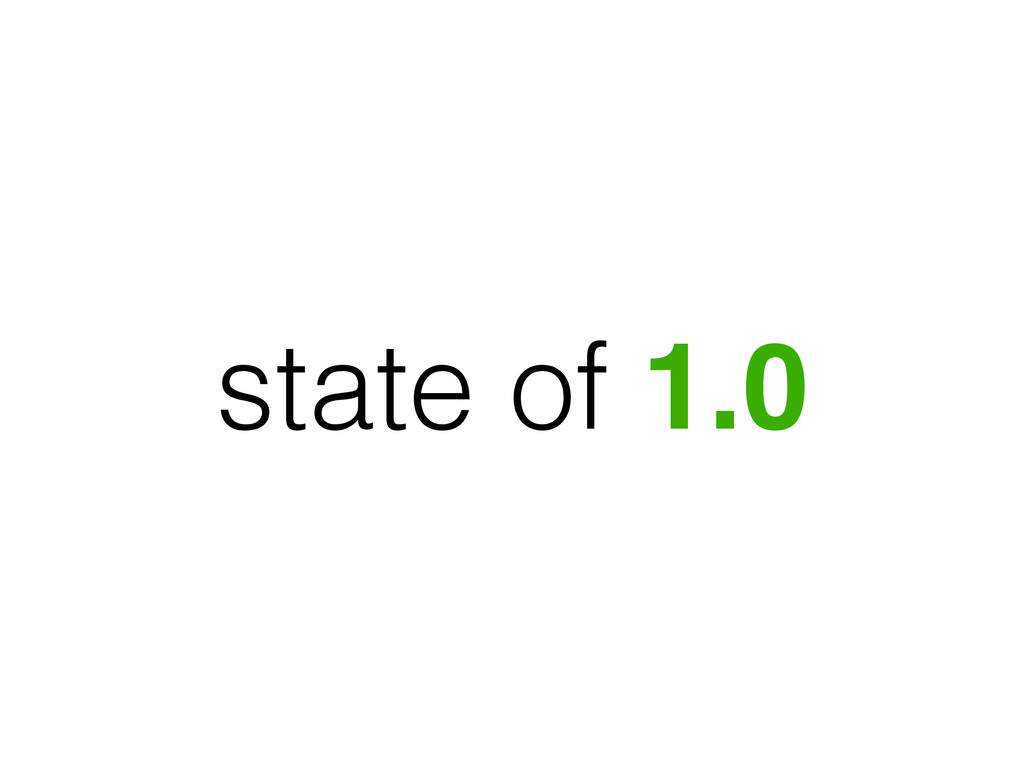 state of 1.0