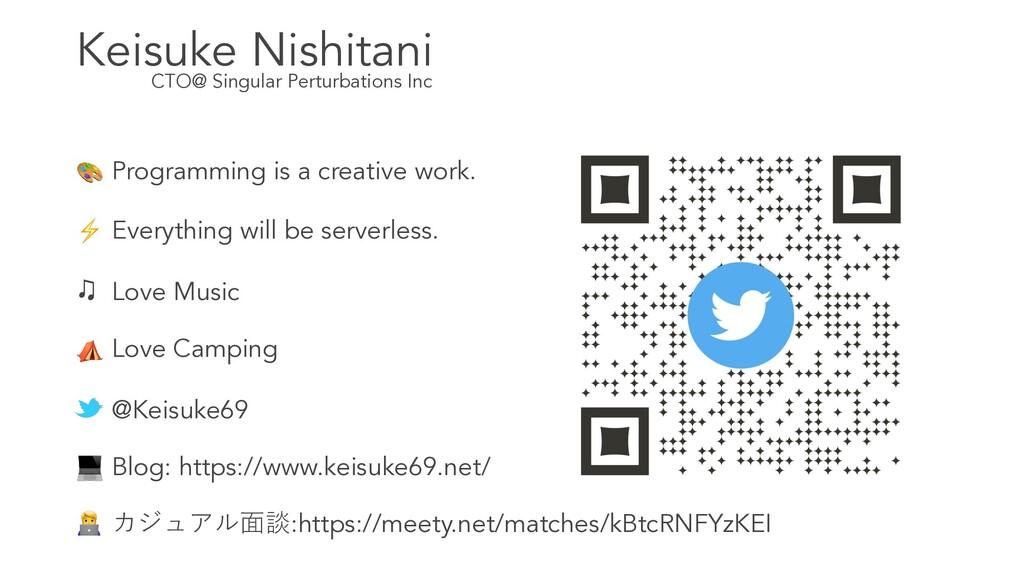 CTO@ Singular Perturbations Inc Keisuke Nishita...