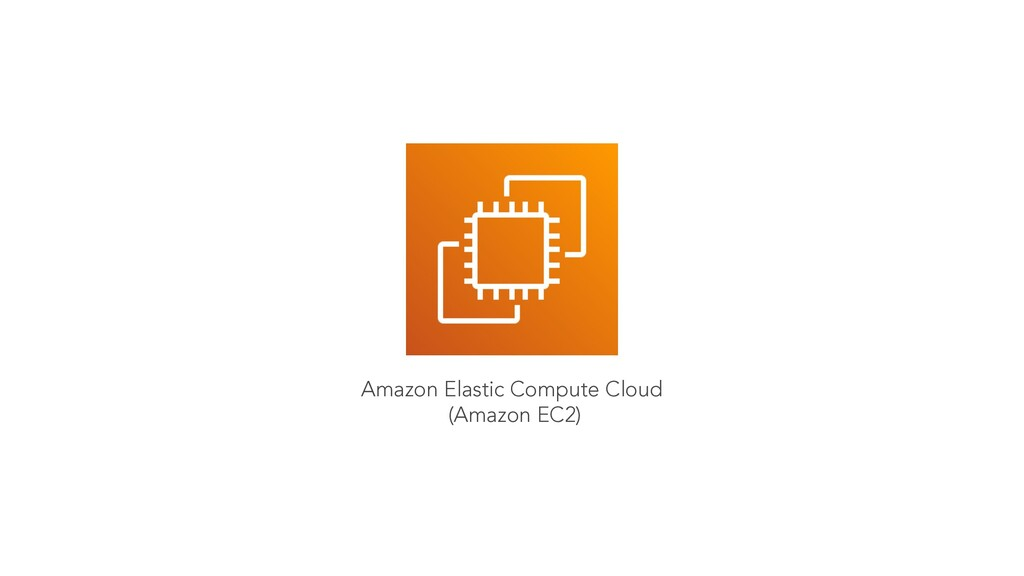 Amazon Elastic Compute Cloud (Amazon EC2)