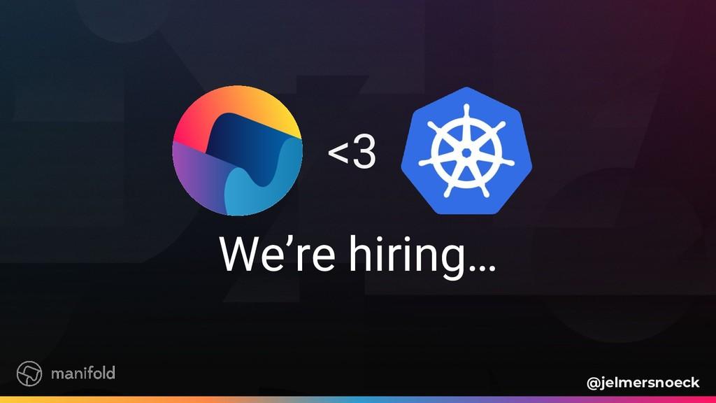 We're hiring… <3 @jelmersnoeck