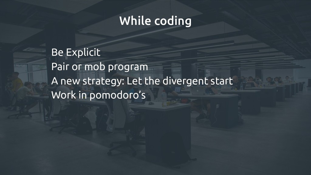 While coding Be Explicit Pair or mob program A ...