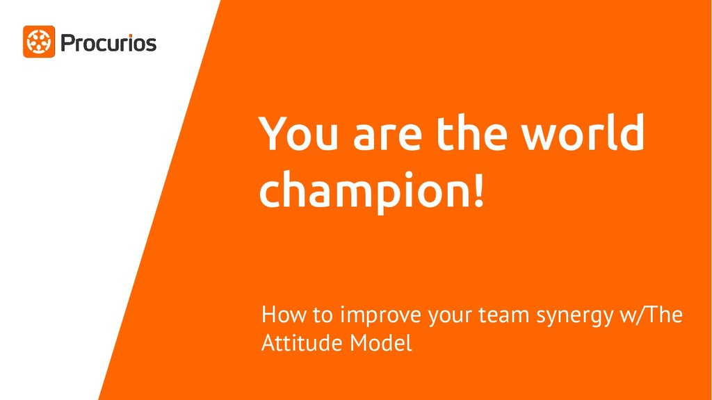 You are the world champion! How to improve your...