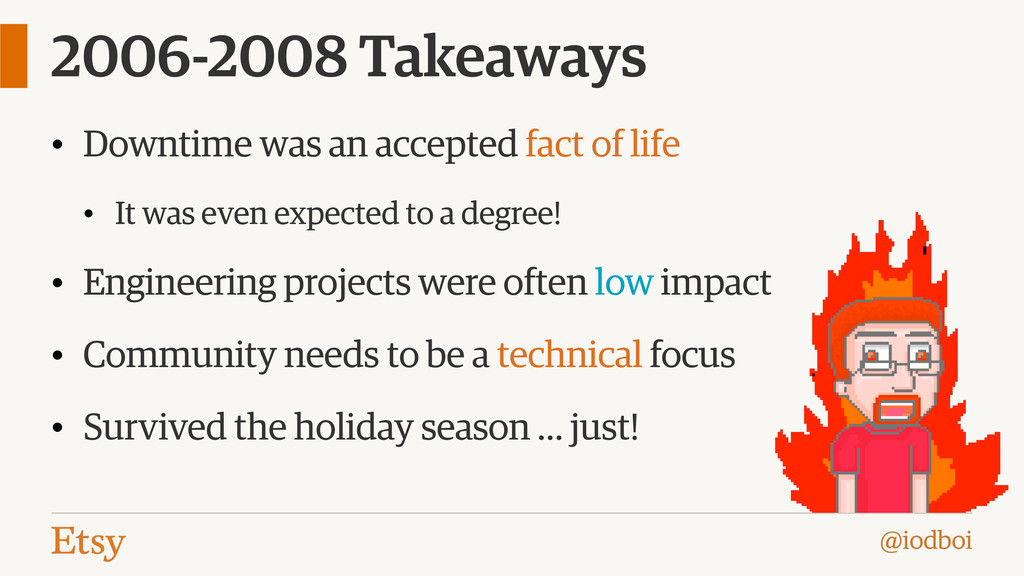 @iodboi 2006-2008 Takeaways • Downtime was an a...