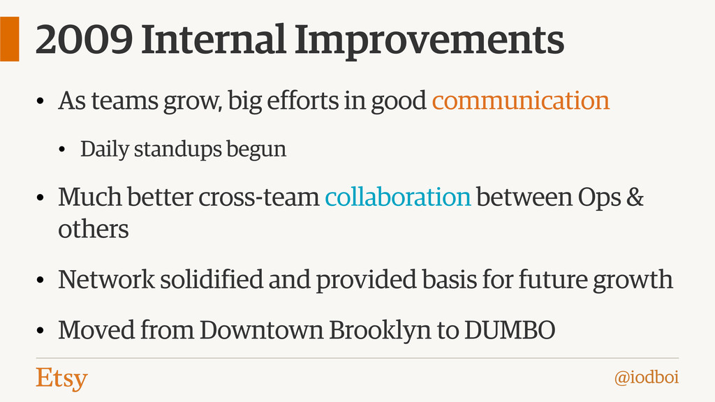 @iodboi 2009 Internal Improvements • As teams g...