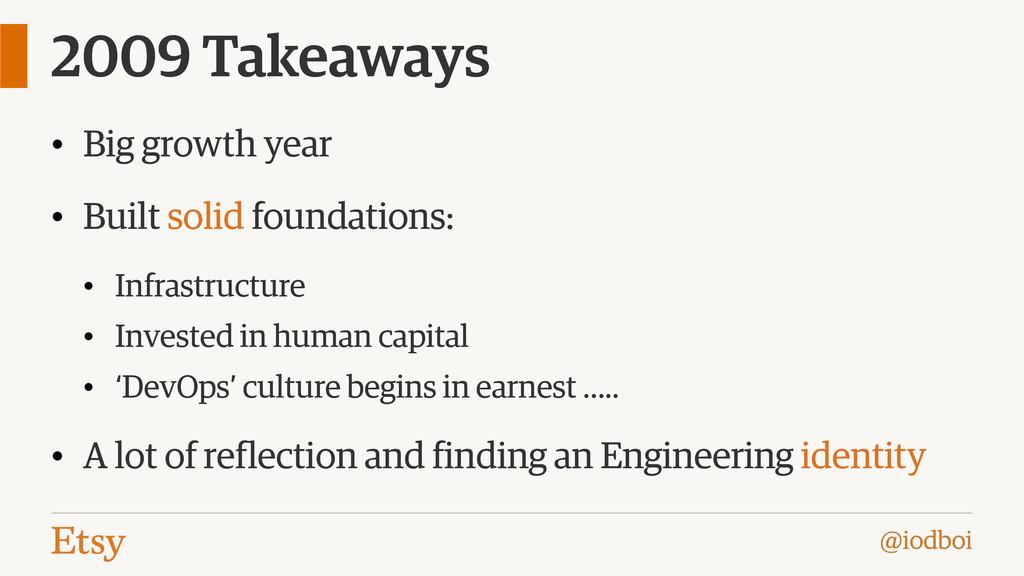 @iodboi 2009 Takeaways • Big growth year • Buil...
