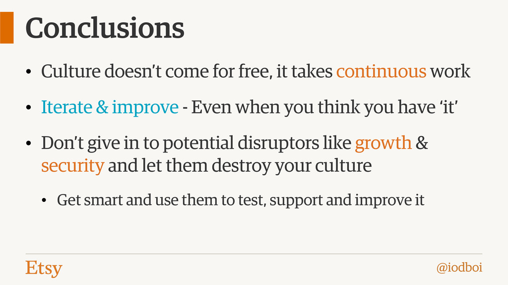 @iodboi Conclusions • Culture doesn't come for ...