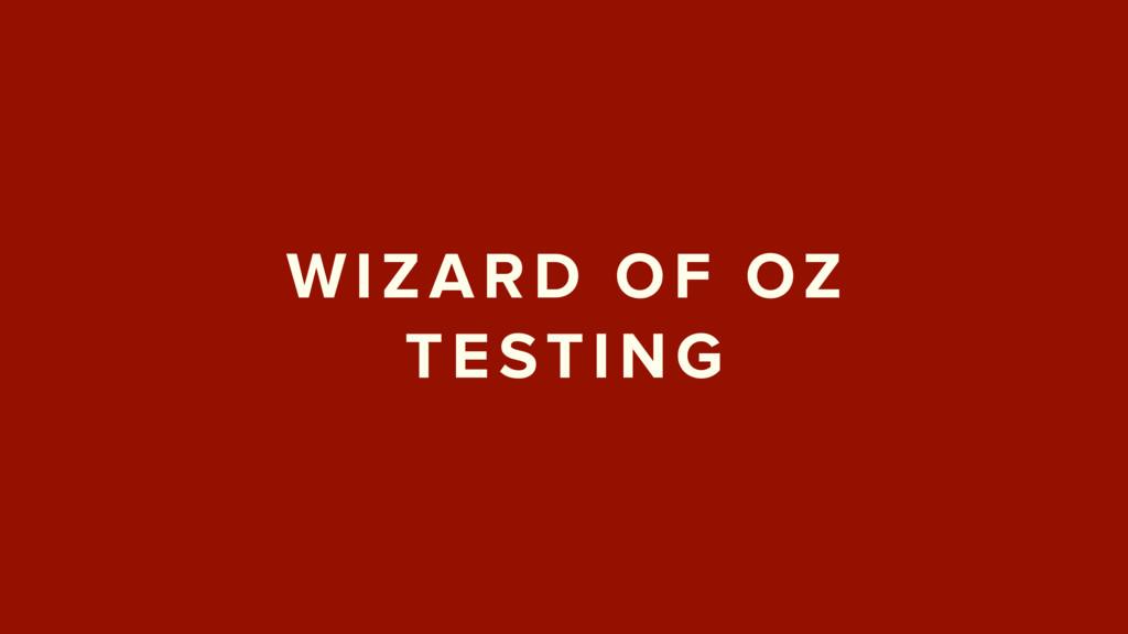 WIZARD OF OZ TESTING