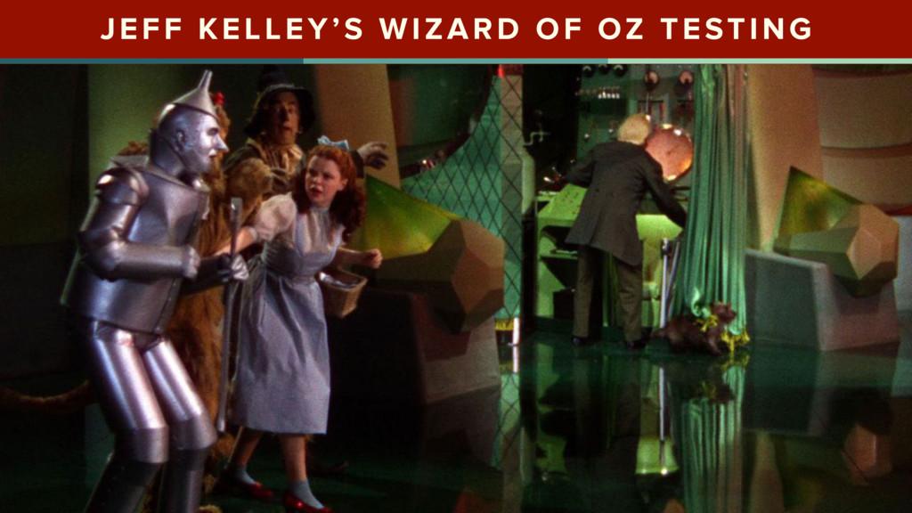 @bensauer JEFF KELLEY'S WIZARD OF OZ TESTING @b...