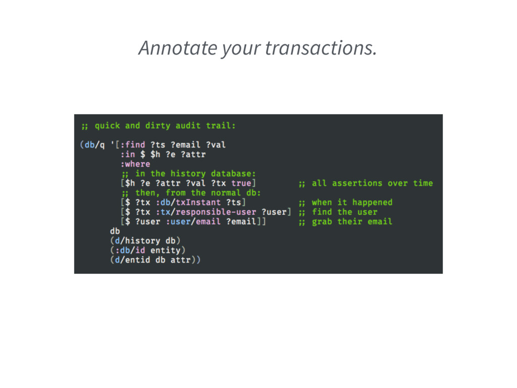 Annotate your transactions.