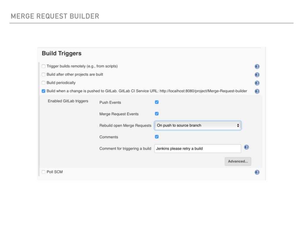 MERGE REQUEST BUILDER