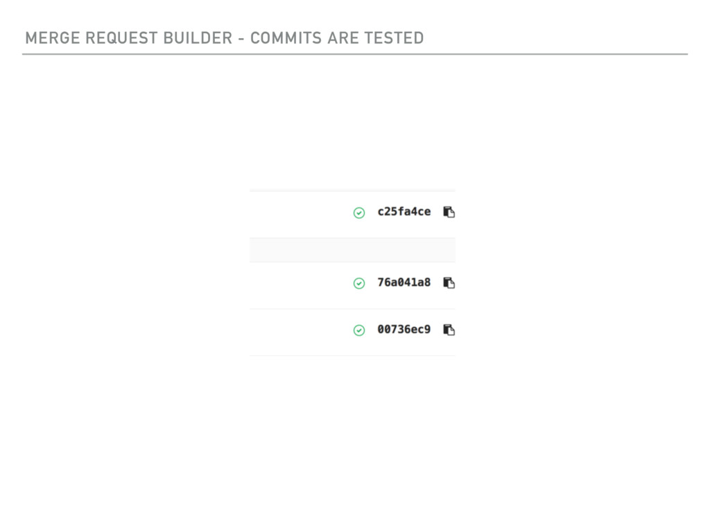 MERGE REQUEST BUILDER - COMMITS ARE TESTED