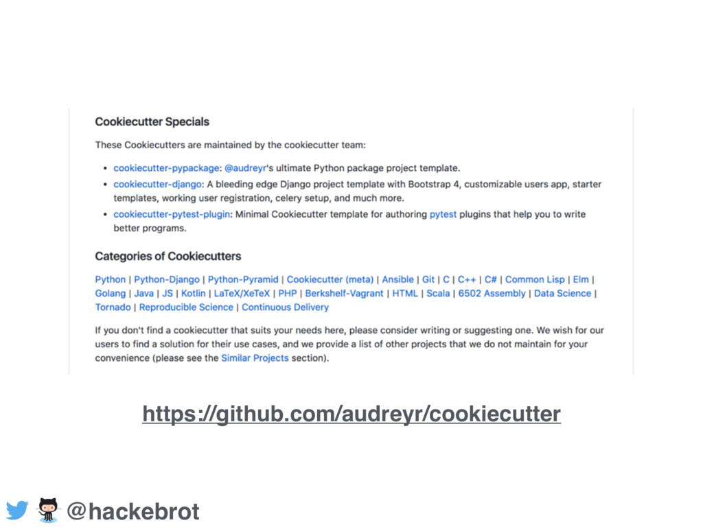 https://github.com/audreyr/cookiecutter @hackeb...