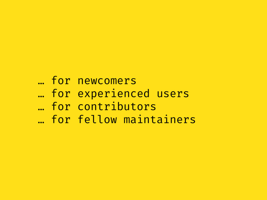 … for newcomers … for experienced users … for c...