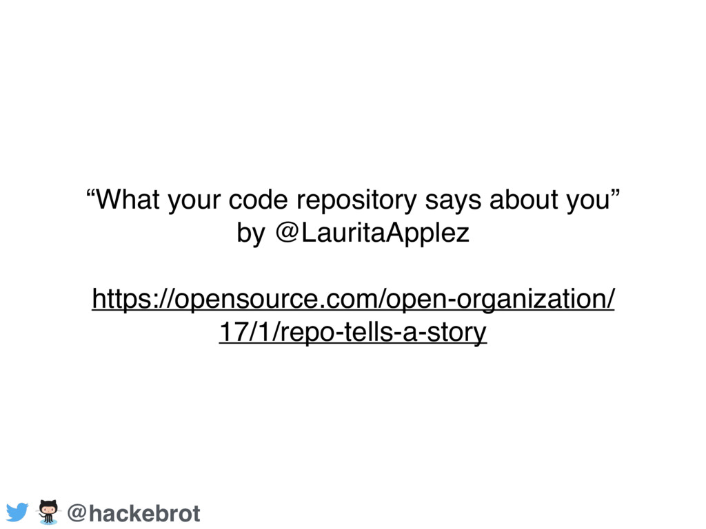 """What your code repository says about you"" by @..."