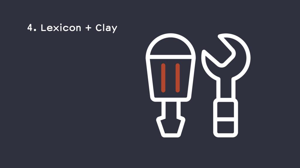 4. Lexicon + Clay