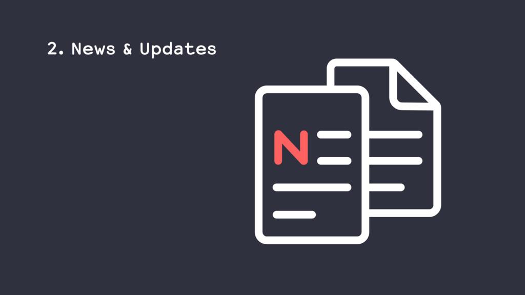 2. News & Updates