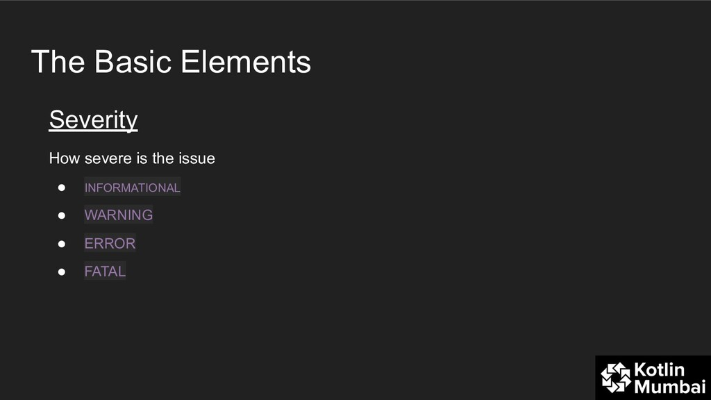 The Basic Elements Severity How severe is the i...