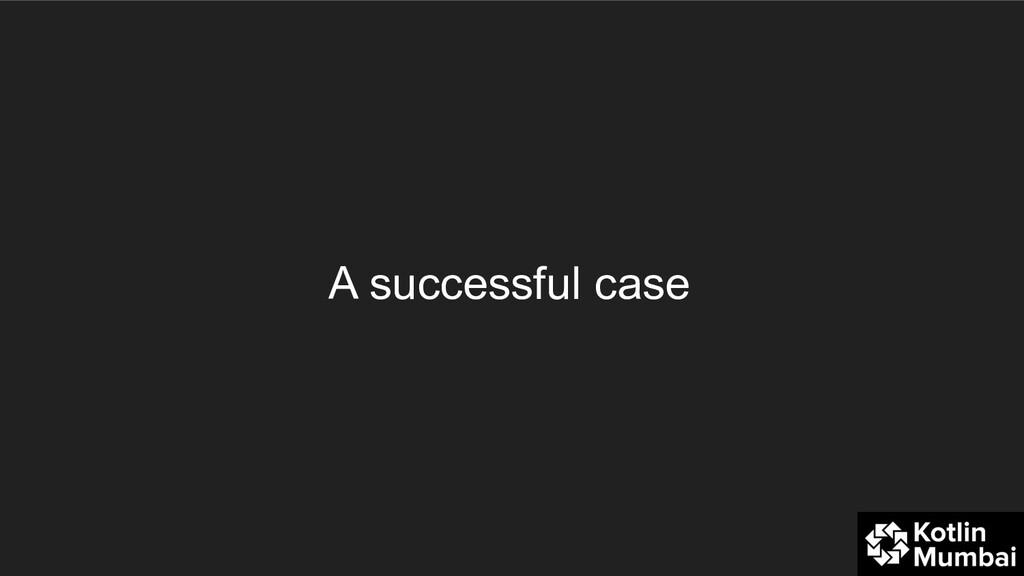 A successful case