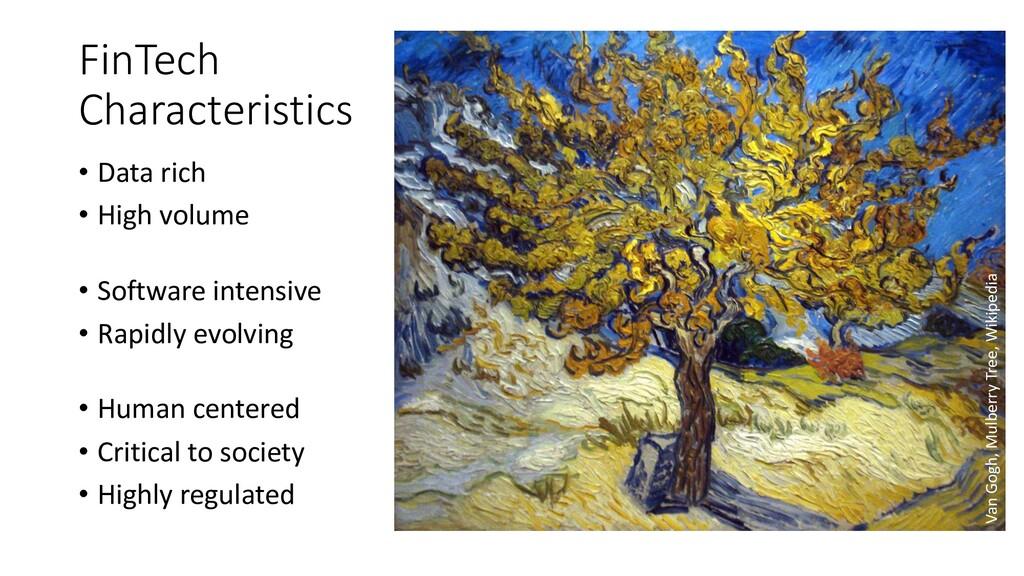 FinTech Characteristics • Data rich • High volu...