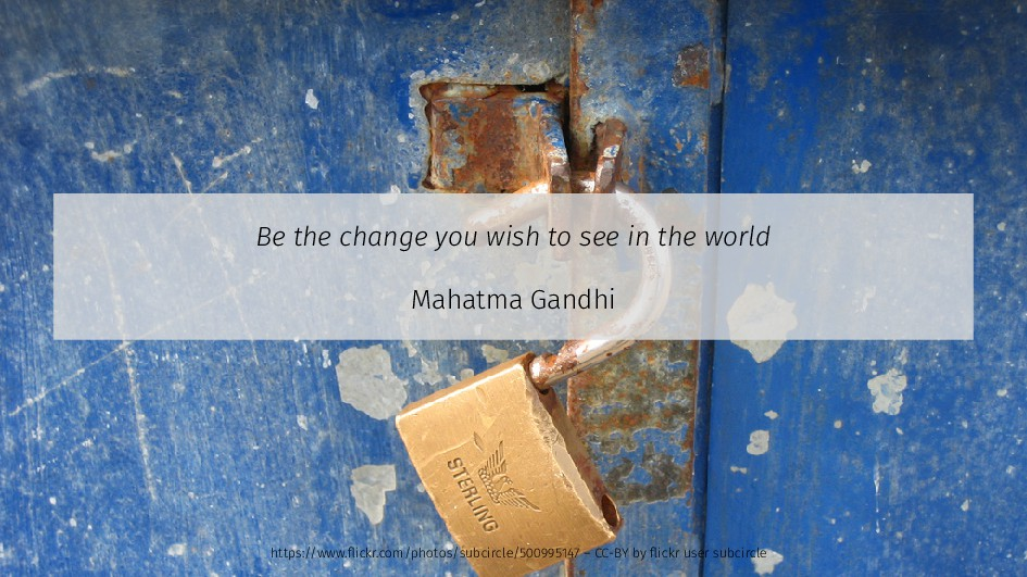 Be the change you wish to see in the world Maha...