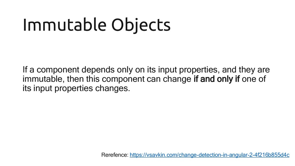 Immutable Objects If a component depends only o...