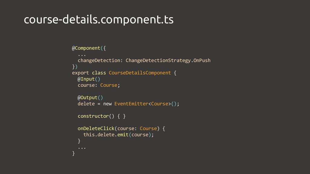 course-details.component.ts @Component({ ... ch...