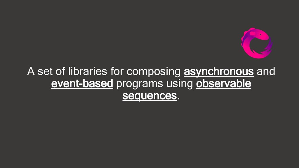 A set of libraries for composing asynchronous a...