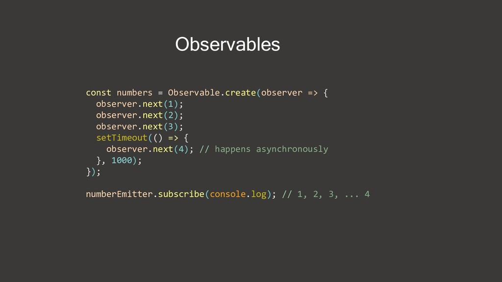 const numbers = Observable.create(observer => {...