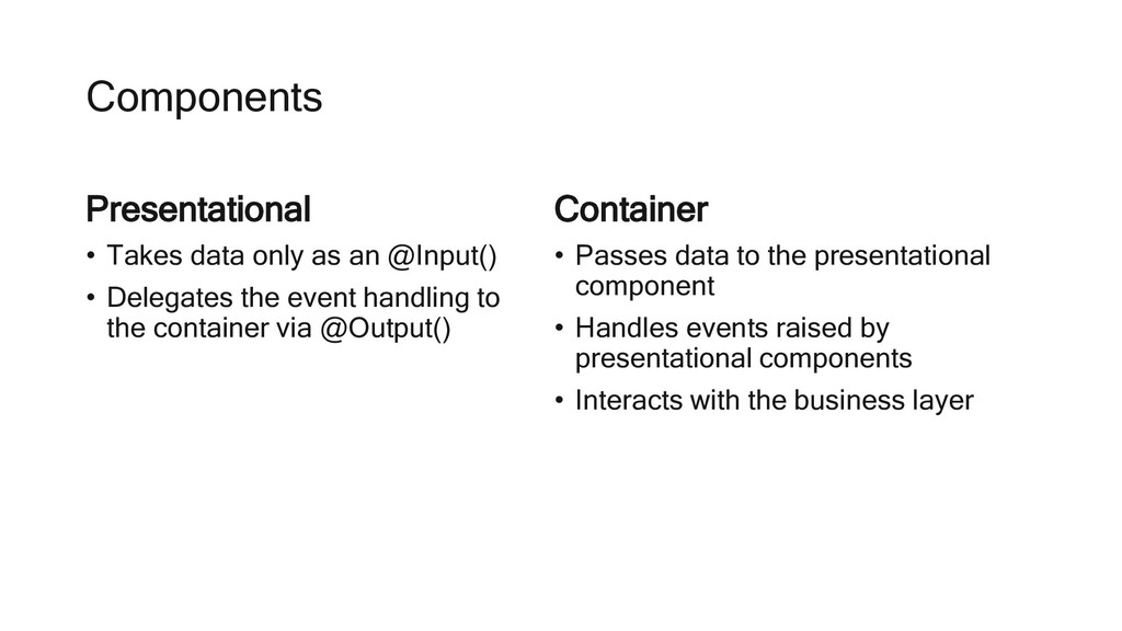 Container • Passes data to the presentational c...