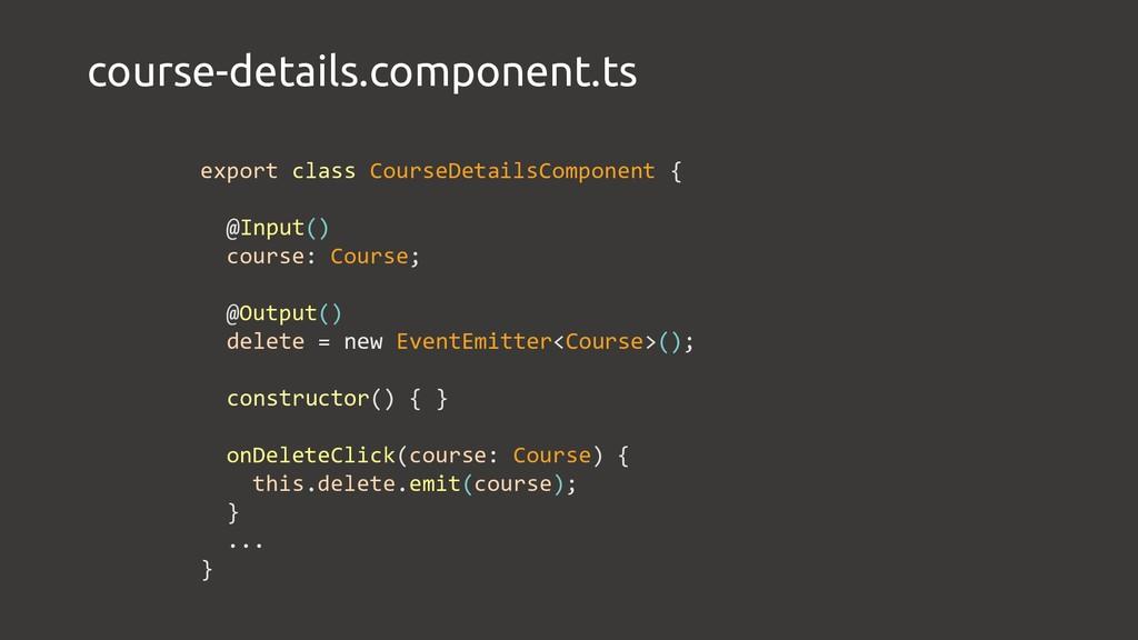 course-details.component.ts export class Course...