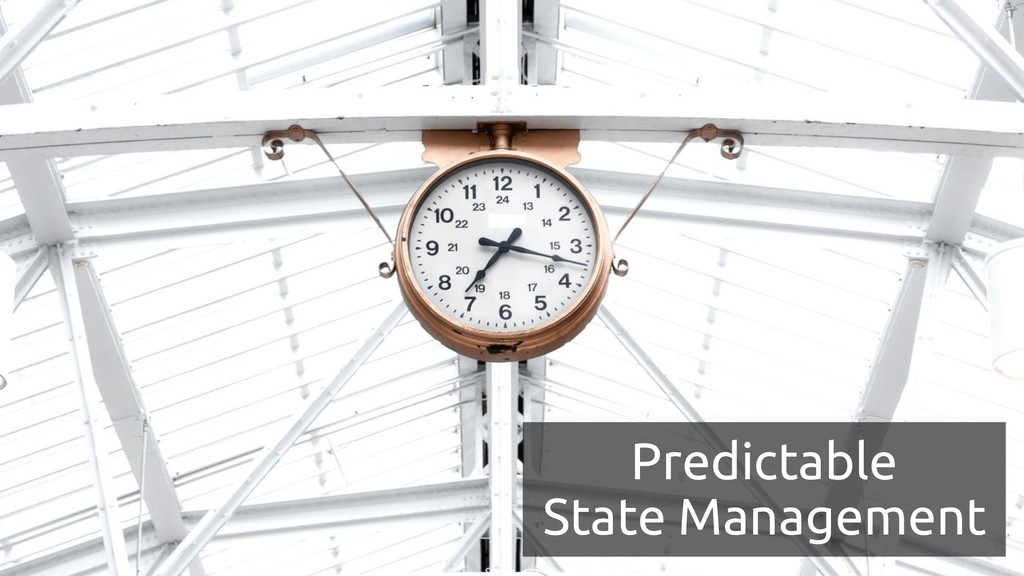 Predictable State Management