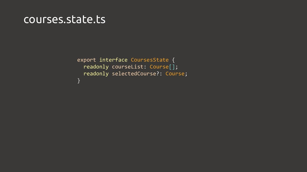 courses.state.ts export interface CoursesState ...