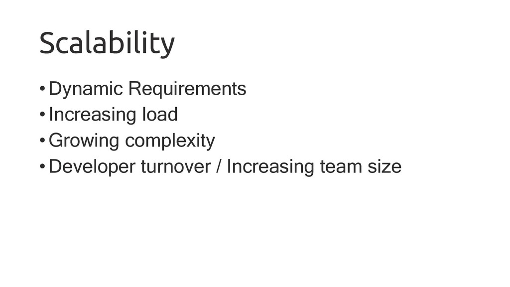 Scalability •Dynamic Requirements •Increasing l...
