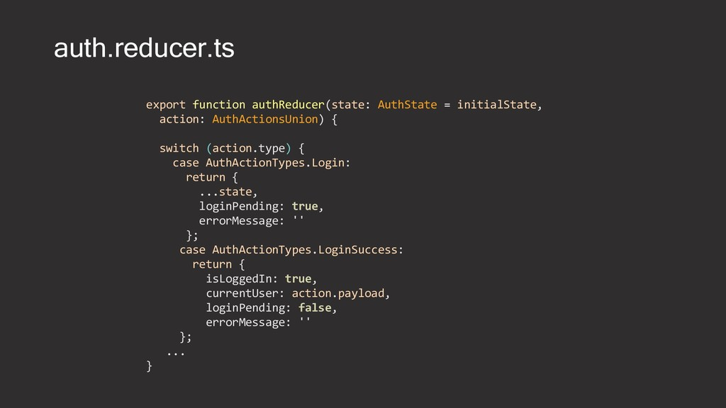 auth.reducer.ts export function authReducer(sta...