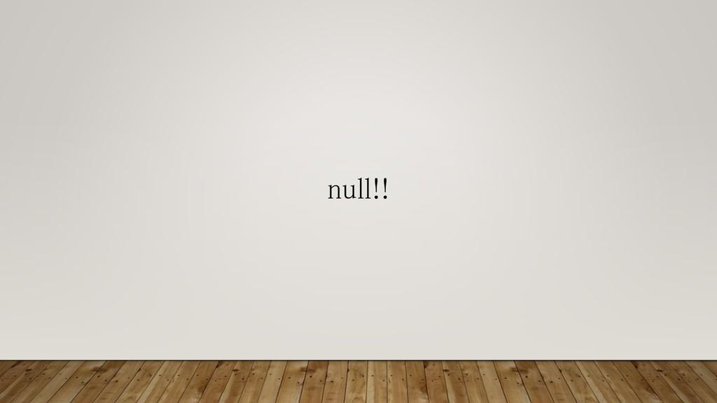 null!!