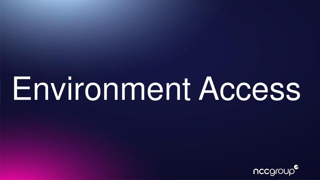 Environment Access