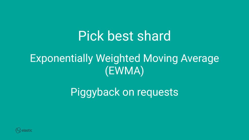 Pick best shard Exponentially Weighted Moving A...