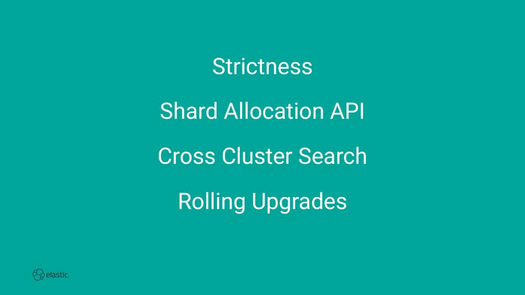 Strictness Shard Allocation API Cross Cluster S...