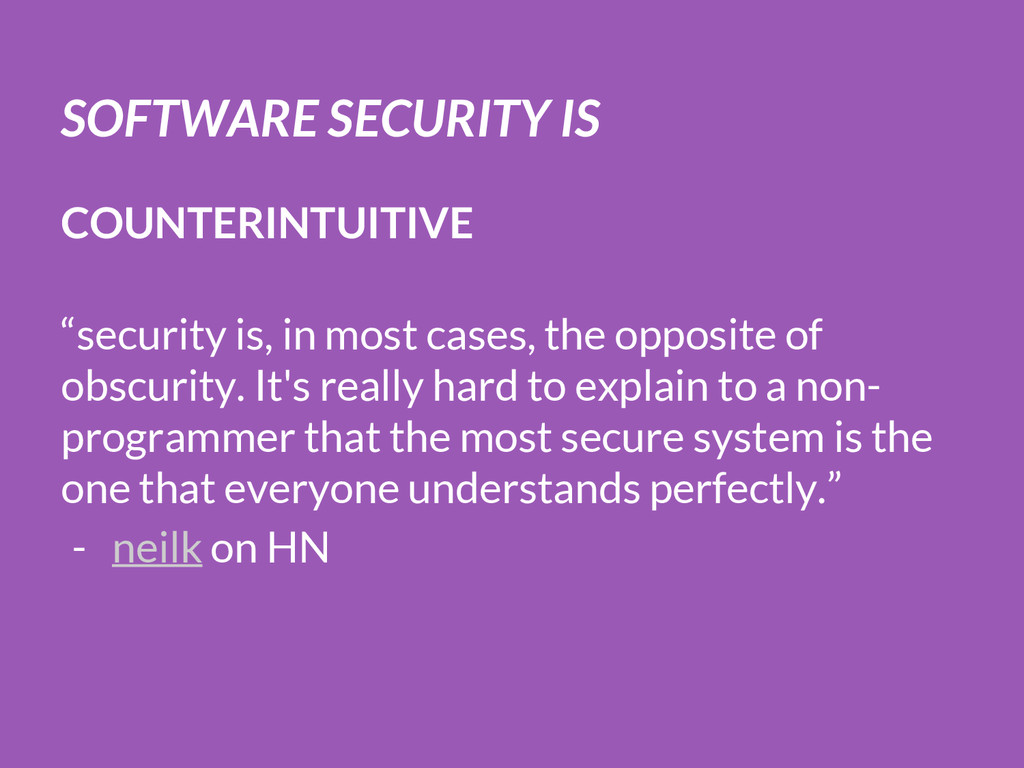 """SOFTWARE SECURITY IS COUNTERINTUITIVE """"security..."""