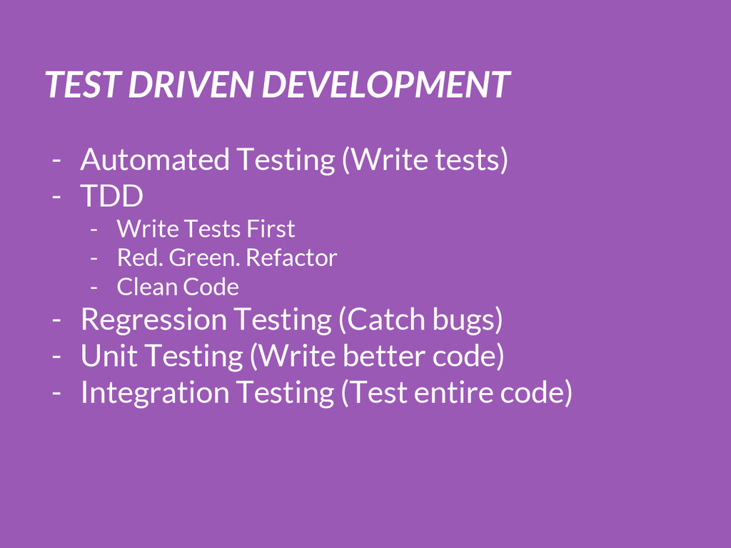 TEST DRIVEN DEVELOPMENT - Automated Testing (Wr...