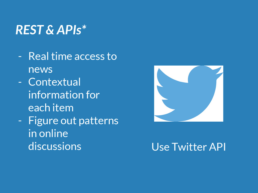 REST & APIs* - Real time access to news - Conte...