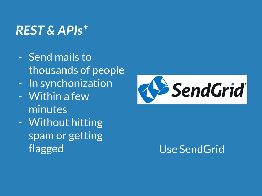 REST & APIs* - Send mails to thousands of peopl...
