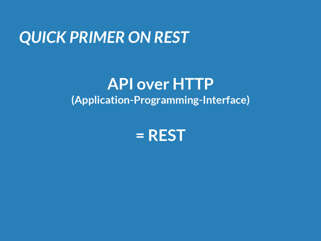 QUICK PRIMER ON REST API over HTTP (Application...