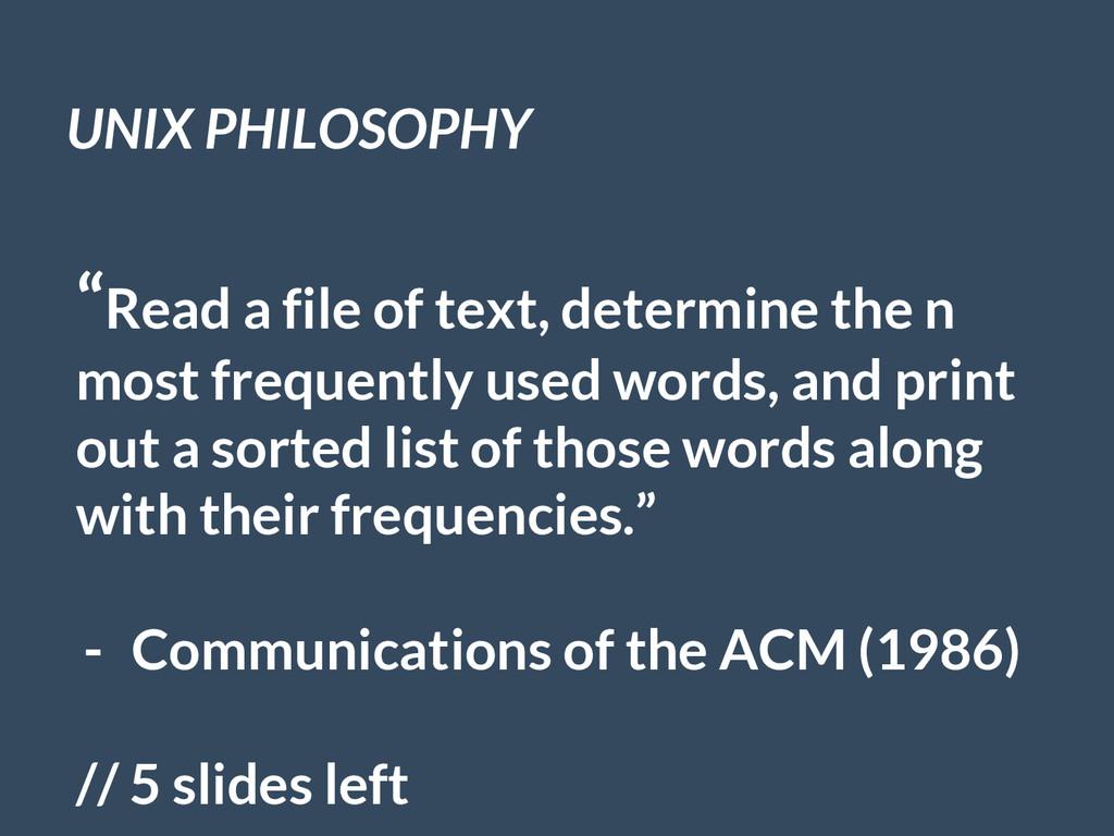 "UNIX PHILOSOPHY ""Read a file of text, determine..."