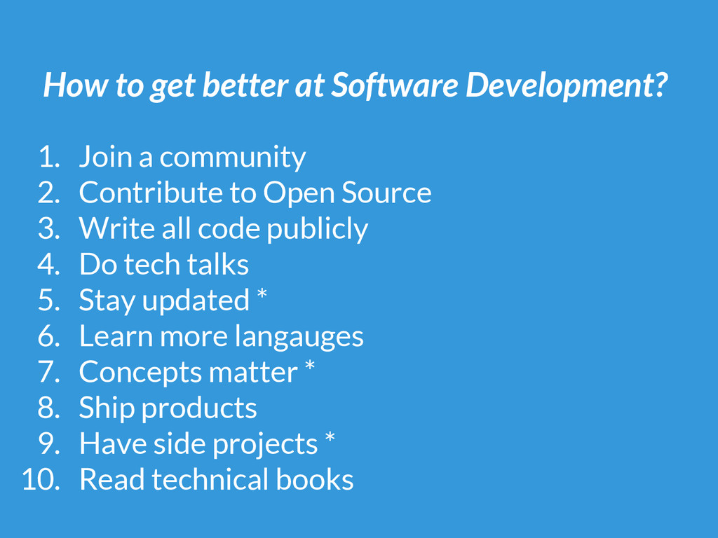 How to get better at Software Development? 1. J...