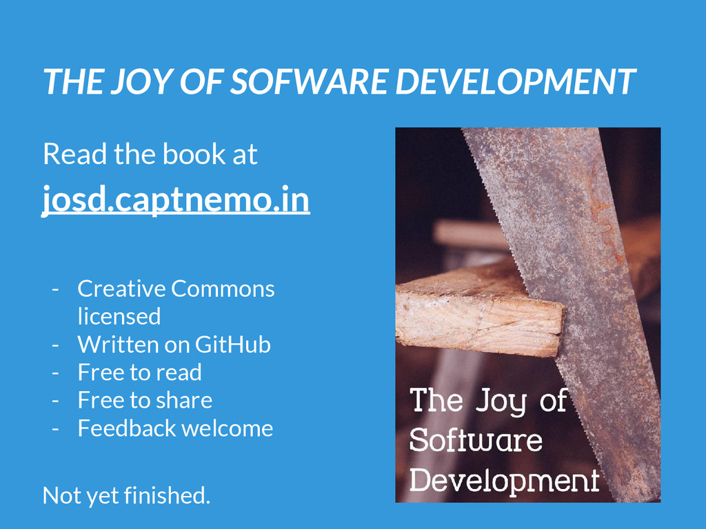 THE JOY OF SOFWARE DEVELOPMENT Read the book at...