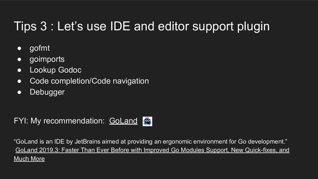 Tips 3 : Let's use IDE and editor support plugi...