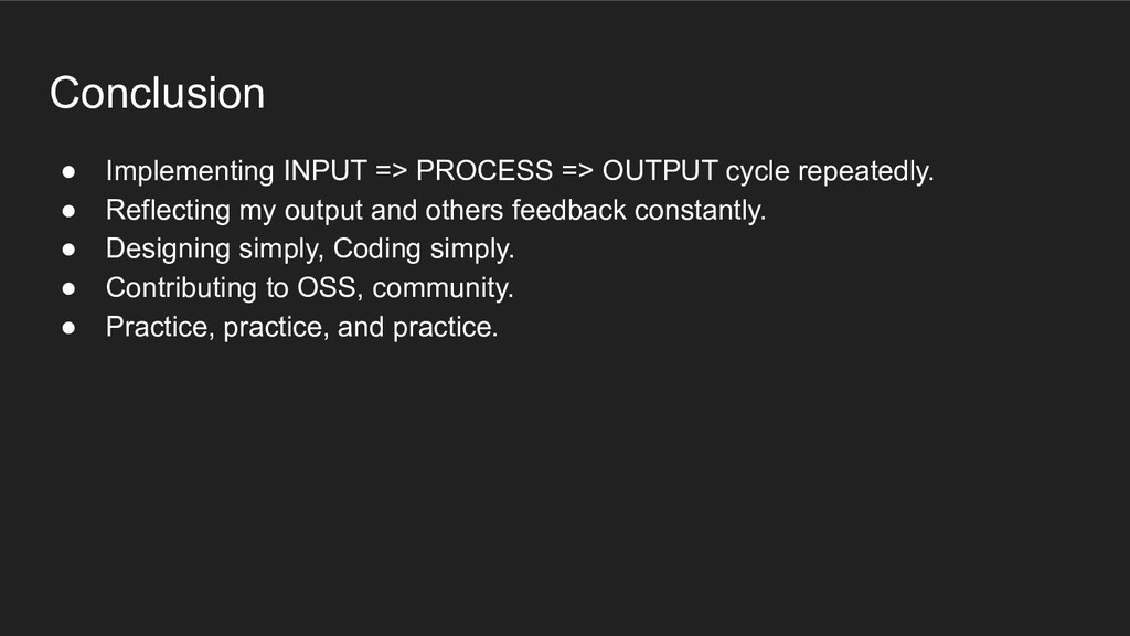 Conclusion ● Implementing INPUT => PROCESS => O...