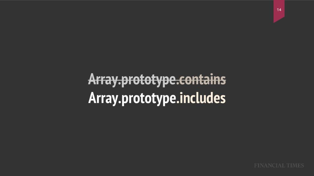 Array.prototype.contains Array.prototype.includ...