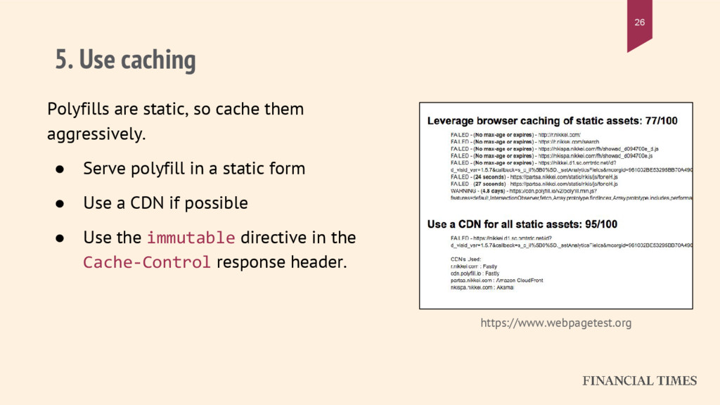 5. Use caching Polyfills are static, so cache t...
